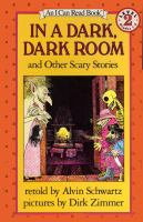 In A Dark, Dark Room, and Other Scary Stories