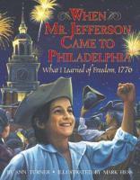 When Mr. Jefferson Came to Philadelphia