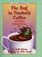 The Bug in Teacher's Coffee and Other School Poems