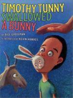 Timothy Tunny Swallowed A Bunny