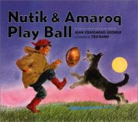 Nutik & Amaroq Play Ball