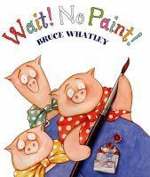 Wait! No Paint!