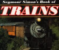 Seymour Simon's Book of Trains