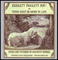 Higglety Pigglety Pop, Or, There Must Be More to Life