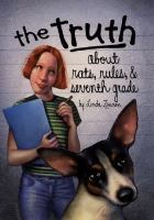 The Truth About Rats, Rules, and Seventh Grade