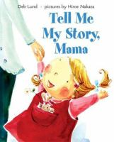 Tell Me My Story, Mama