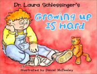 Dr. Laura Schlessinger's Growing Up Is Hard