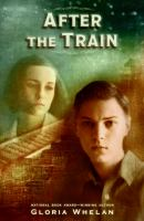 After the Train,  by Gloria Whelan