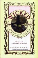 Wicked : the life and times of the Wicked Witch of the West : a novel