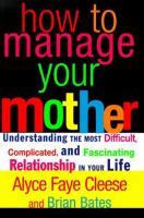 How to Manage your Mother
