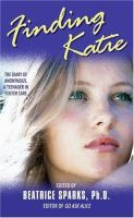 Finding Katie : The Diary Of Anonymouse, A Teenager In Foster Care