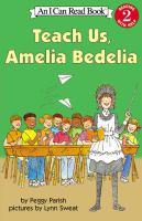 Teach Us, Amelia Bedelia