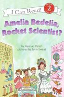 Amelia Bedelia, Rocket Scientist
