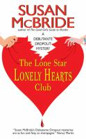 The Lone Star Lonely Hearts Club:a Debutante Dropout Mystery