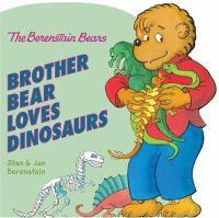 Brother Bear Loves Dinosaurs