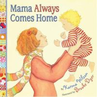 Mama Always Comes Home