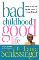 Bad Childhood-- Good Life