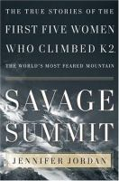 Savage Summit: The True Stories of the First Five Women Who Climbed K2