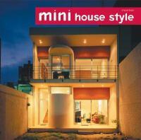 Mini House Style