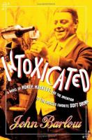Intoxicated : a novel of money, madness, and the invention of the world's favorite soft drink