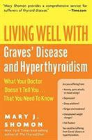 Living Well With Graves' Disease and Hyperthyroidism
