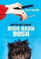 Gotta Get Some Bish Bash Bosh