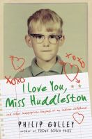 I Love You, Miss Huddleston, and Other Inappropriate Longings of My Indiana Childhood