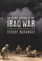 The Secret History of the Iraq War