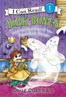 Dirk Bones and the Mystery of the Haunted House