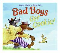 Bad Boys Get Cookie!