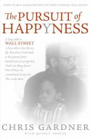 The Pursuit of Happyness, by Chris Gardner