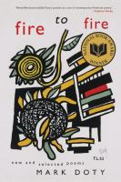 Fire to fire:new and selected poems