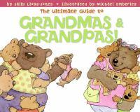 The Ultimate Guide to Grandmas and Grandpas