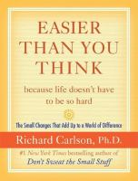 Easier Than You Think-- Because Life Doesn't Have to Be So Hard