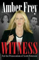 Witness for the Prosecution of Scott Peterson