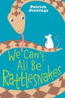 We Can't All Be Rattlesnakes