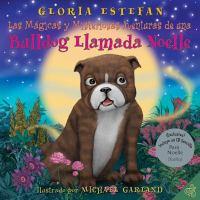 Las mágicas y misteriosas aventuras de una bulldog llamado Noelle