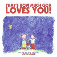 That's How Much God Loves You!