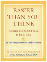Easier Than You Think --because Life Doesn't Have to Be So Hard