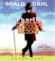 Charlie and the chocolate factory [sound recording]