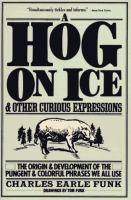 A Hog on Ice and Other Curious Expressions