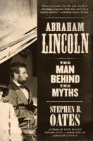 Abraham Lincoln, the Man Behind the Myths