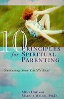 10 Principles for Spiritual Parenting