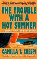 The Trouble With A Hot Summer : A Simona Griffo Mystery