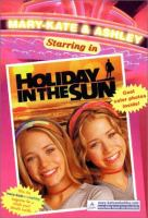 Mary-Kate & Ashley Starring in Holiday in the Sun