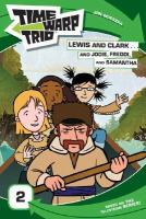 Lewis and Clark--and Jodie, Freddi, and Samantha