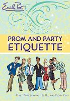 Emily Post's Prom and Party Etiquette