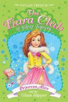 Princess Alice and the Glass Slipper