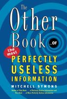 The Other Book-- of the Most Perfectly Useless Information