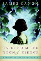 Tales From the Town of Widows & Chronicles From the Land of Men